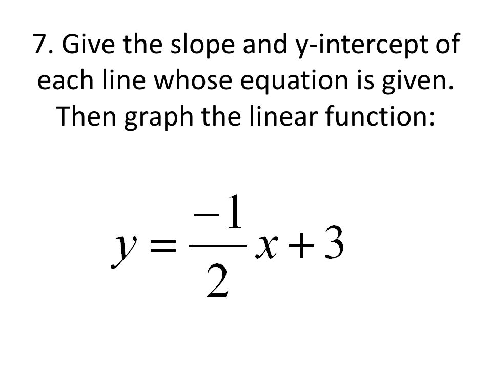 Drawing Lines With Given Intercepts : Linear functions and slope ppt video online download