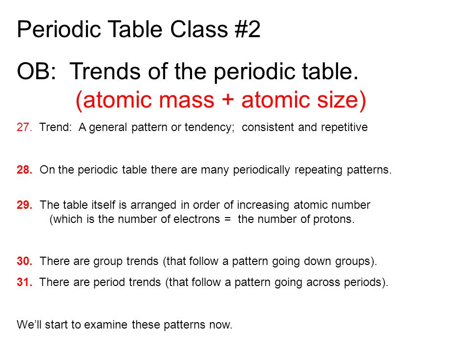 Ob intro to understanding the periodic table ppt download ob trends of the periodic table atomic mass atomic size urtaz Image collections
