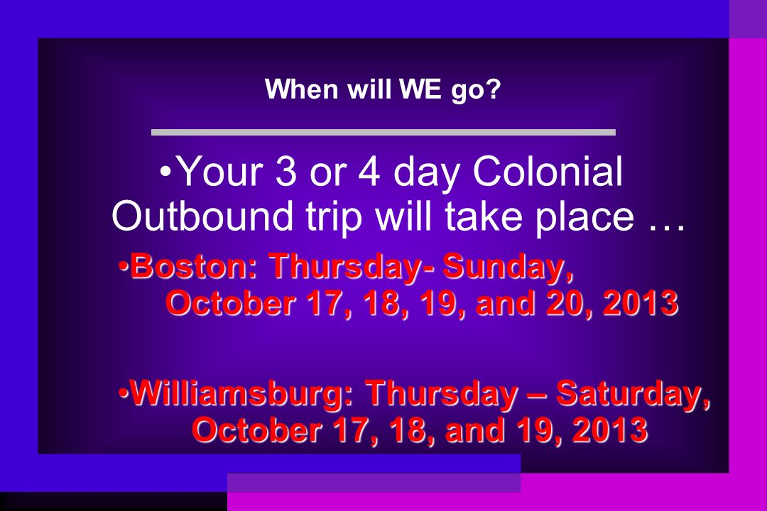 Your 8th Grade Field Trip Colonial Outbound In October Of