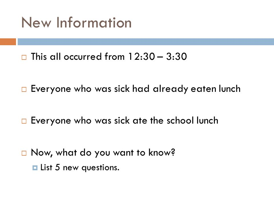 New Information This all occurred from 12:30 – 3:30