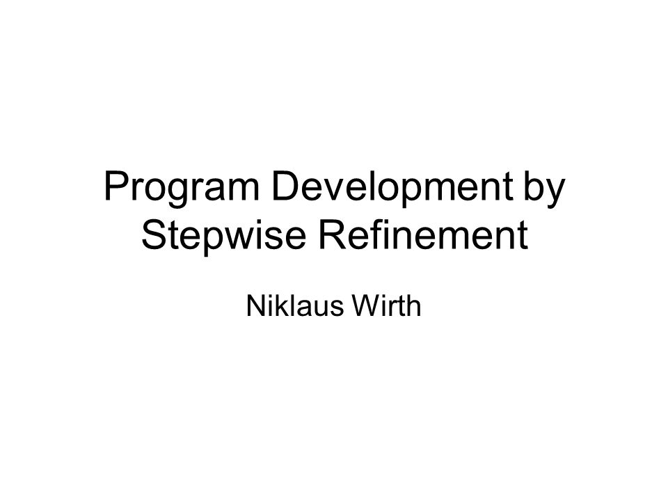 Program Development By Stepwise Refinement Ppt Video Online Download