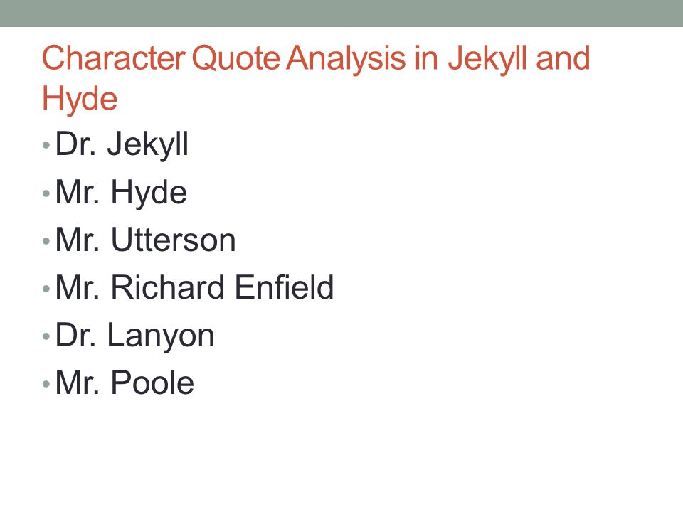 character analysis utterson Start studying dr jekyll and mr hyde: character list learn vocabulary, terms, and more with flashcards, games, and other study tools and utterson, a lawyer.