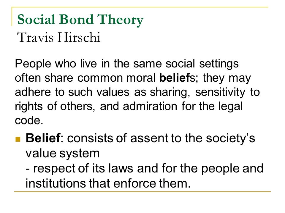 hirschis social bonding theory essay A paper on travis hirschi's social bonding theory pages 2 words 1,096 view full essay  sign up to view the rest of the essay read the full essay more essays .