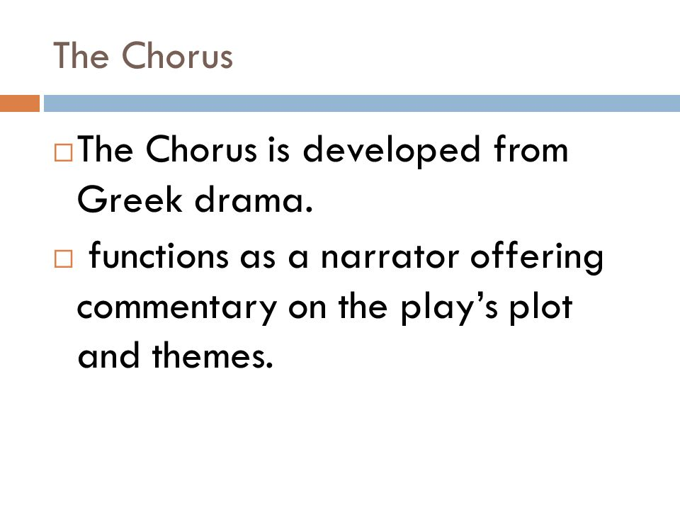 the meaningful functions of a chorus in a play The chorus functions are that they give another perspective of the play, they come on to do scene changes and to also give the actors a break, they.