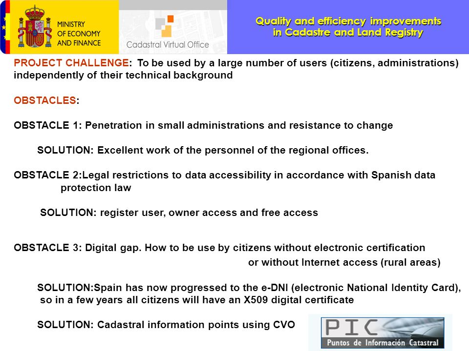 PROJECT CHALLENGE: To be used by a large number of users (citizens, administrations) independently of their technical background