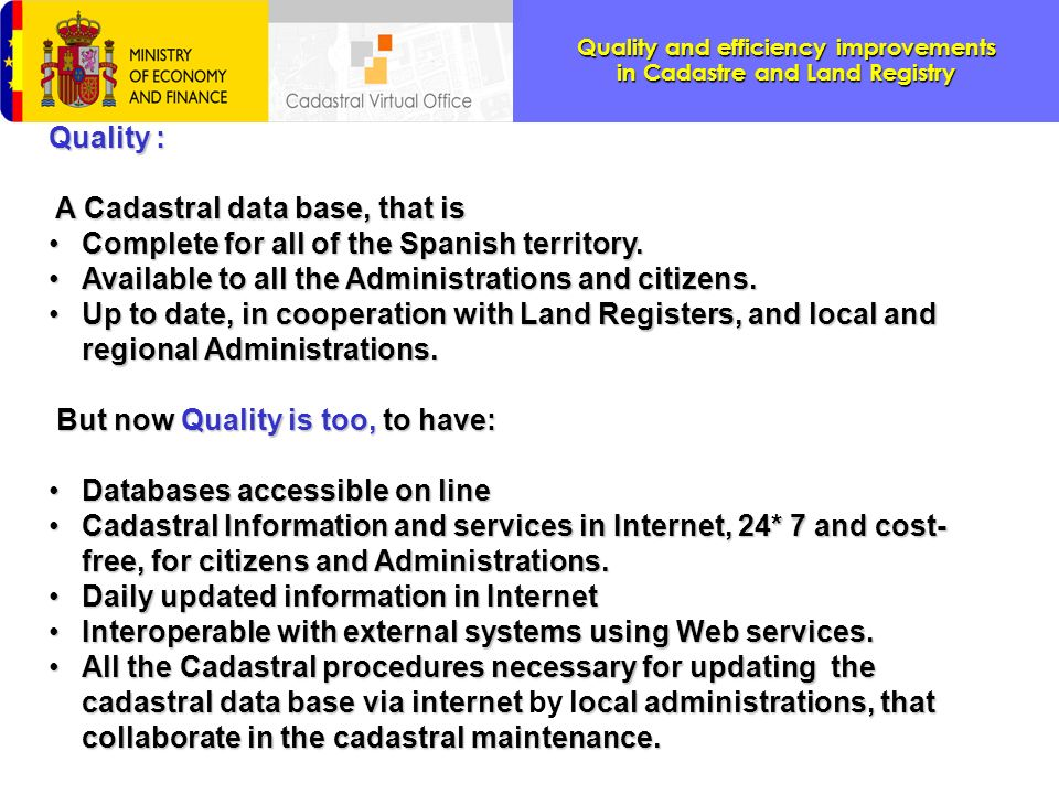 Quality : A Cadastral data base, that is. Complete for all of the Spanish territory. Available to all the Administrations and citizens.