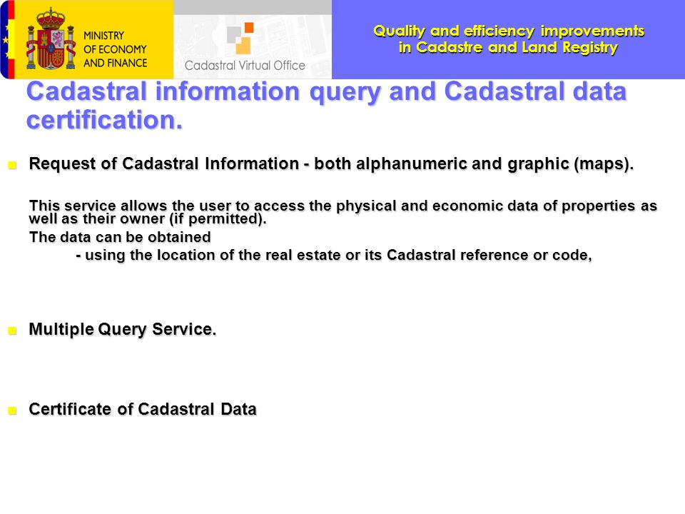 Cadastral information query and Cadastral data certification.