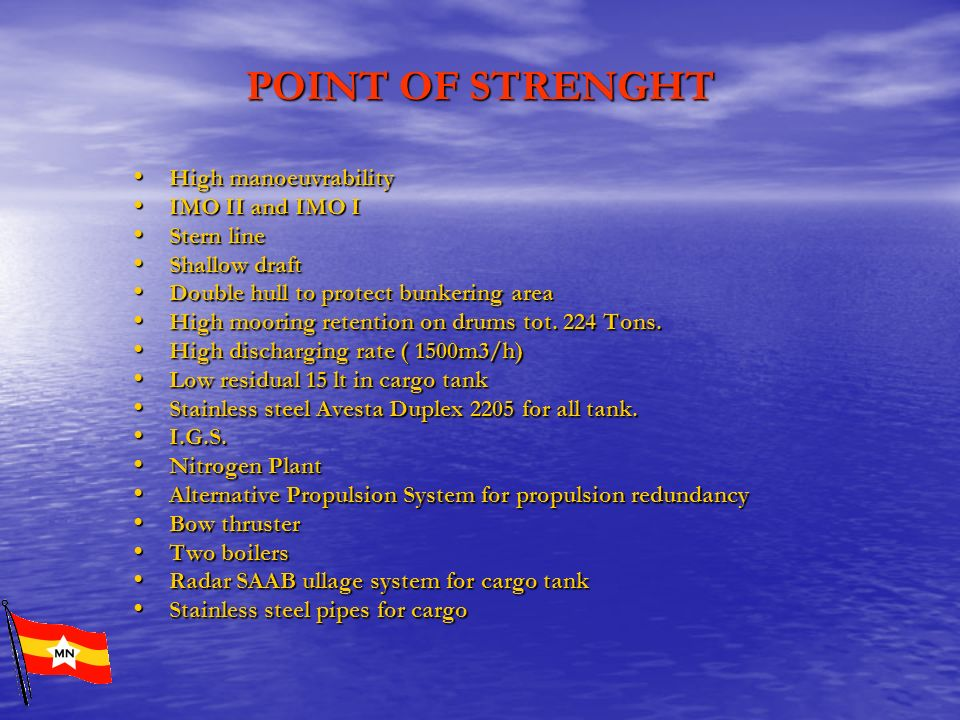 POINT OF STRENGHT High manoeuvrability IMO II and IMO I Stern line