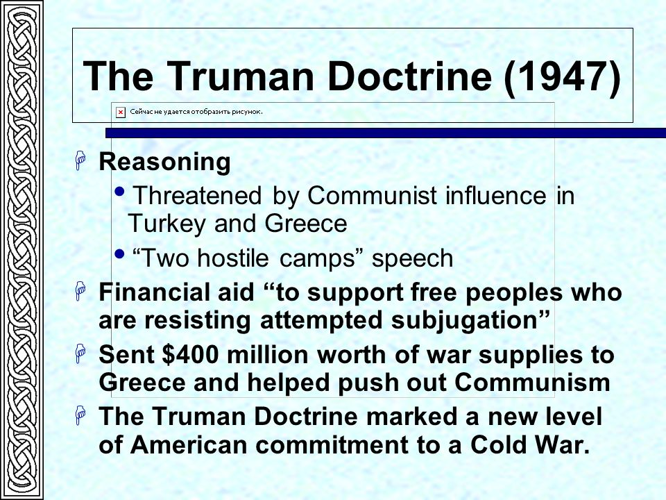 the impact of the truman doctrine on united states foreign policy This pledge became known as the truman doctrine in one speech his writings are what inspired the truman doctrine and also inspired the us foreign policy of containment of the soviet union he called for a ring of non-communist states, to isolate the soviet.