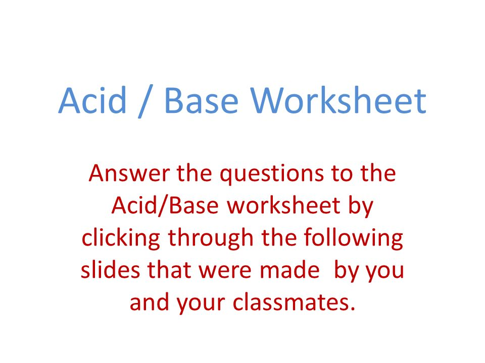 Acid Base Worksheet Answer The Questions To The Acidbase