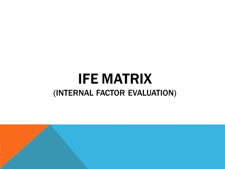 ife matrix yahoo Nimasaeb@yahoocom evaluation or threats and opportunities) matrix and ife (internal factor evaluation or strengths and weaknesses) matrix then, the swot matrix is developed through adjustment of the  asian journal of management research 762 4 analysis and presentation of the study's findings (results) 41 swot analysis the company.