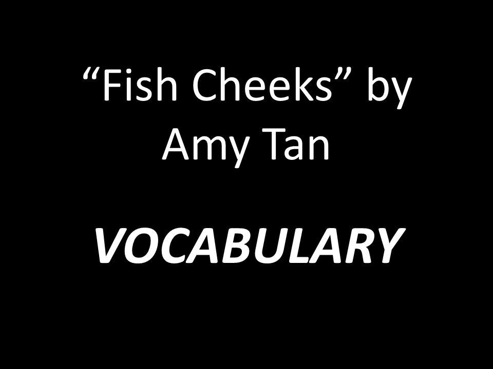 fish cheeks by amy tan