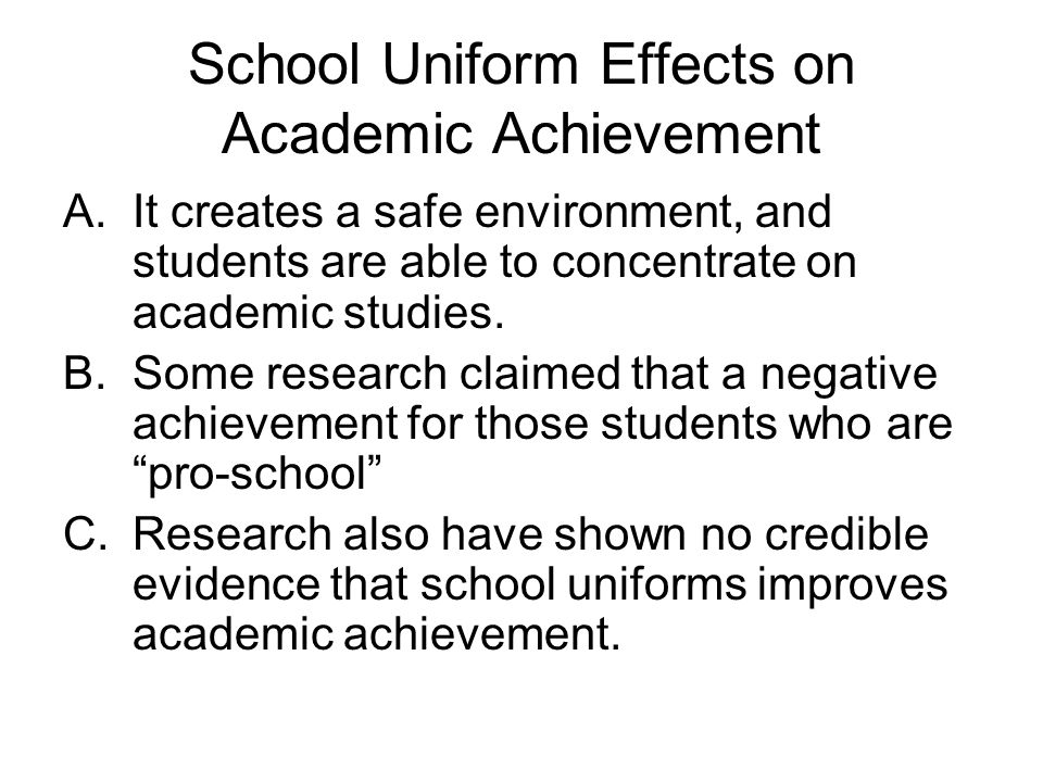 a research on the effects of the school uniform on students Roguski, paula, school uniforms: background of and descriptive research (1997)  regarding the effects of uniform  educating it's students these school .