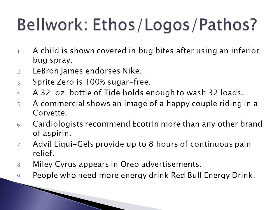 pathos logos ethos commercial Attempt to hide an argument that lacks logos—as in some commercial and political advertisements aristotle's appeals: ethos, pathos, and logos 13.