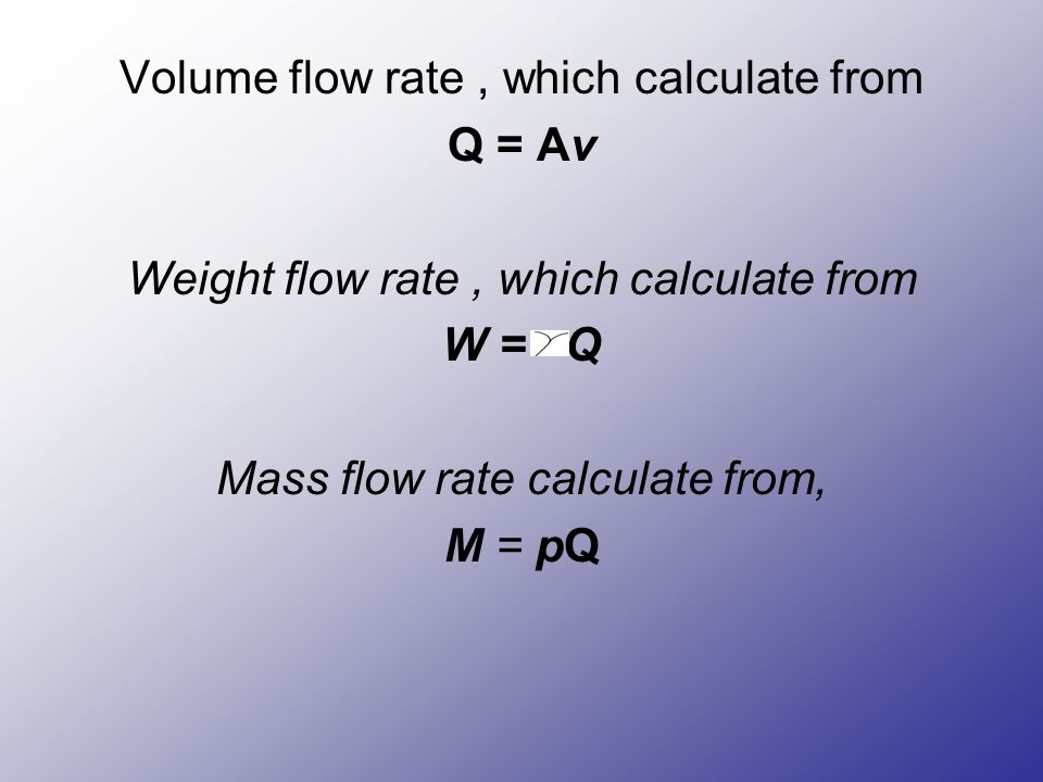 6 flow of fluids and bernoullis equation ppt video online volume flow rate which calculate from q av ccuart Image collections