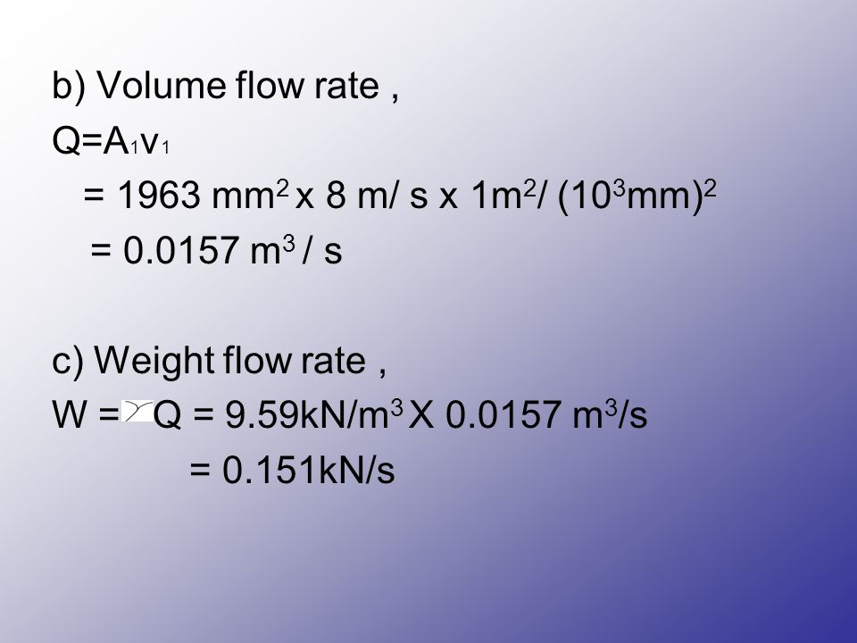 6 flow of fluids and bernoullis equation ppt video online b volume flow rate qa1v1 1963 mm2 x 8 m ccuart Image collections