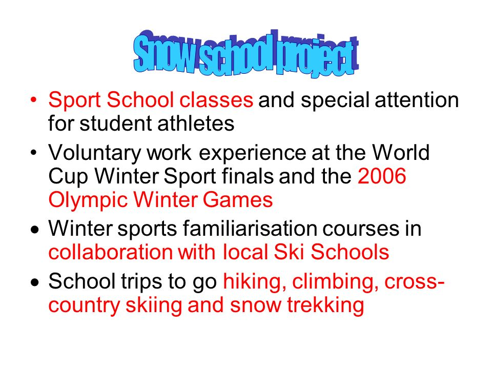 Snow school project Sport School classes and special attention for student athletes.