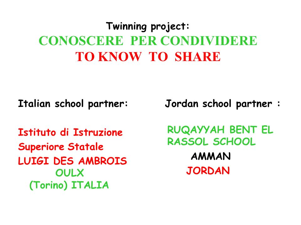 Twinning project: CONOSCERE PER CONDIVIDERE TO KNOW TO SHARE
