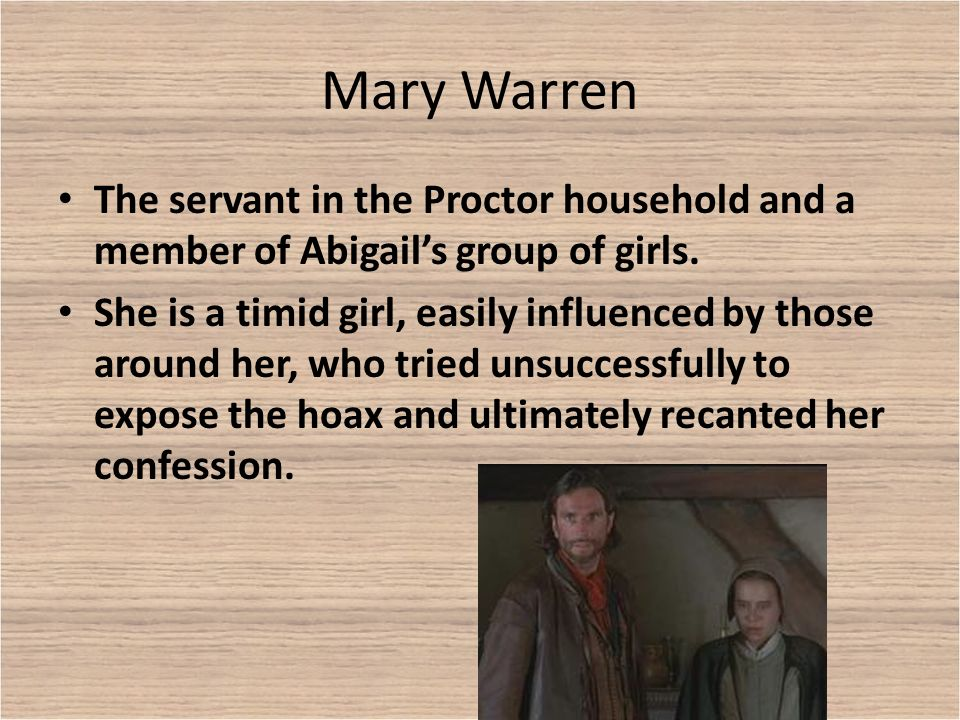 the character of mary warren Free essay on the crucible mary warren available totally free at echeatcom, the largest free essay community.