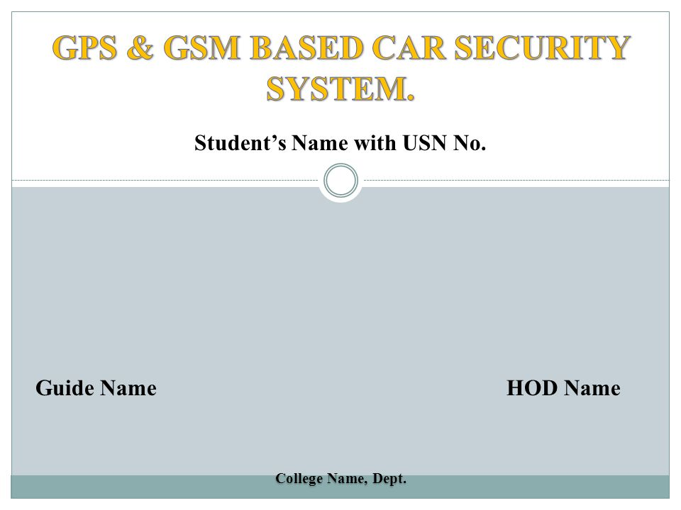 GPS & GSM BASED CAR SECURITY SYSTEM. Student\'s Name with USN No ...