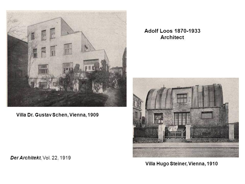 Adolf Loos 1870-1933 Architect Villa Dr. Gustav Schen, Vienna, 1909