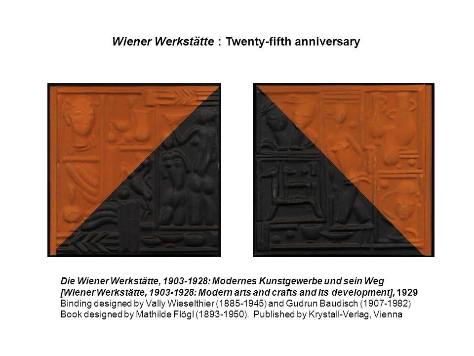 Wiener Werkstätte : Twenty-fifth anniversary
