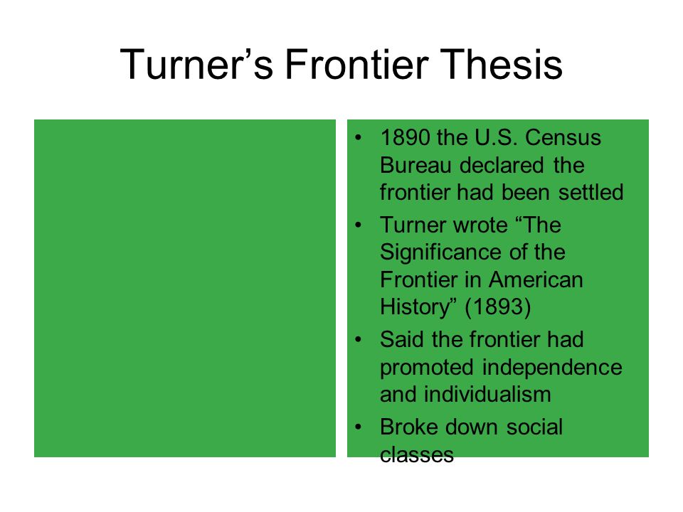 "frontier thesis turner Frederick jackson turner: frederick jackson turner, american historian best known for the ""frontier thesis"" the single most influential interpretation of the."