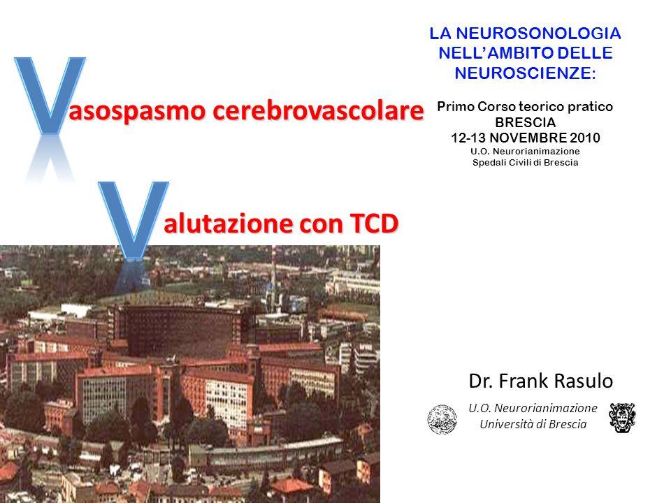 V V asospasmo cerebrovascolare alutazione con TCD Dr. Frank Rasulo