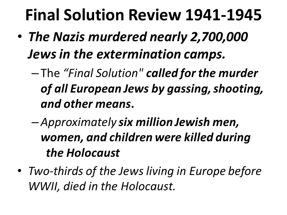 "an analysis of the functionalist view of the holocaust and nazis final solution ""good history"" and teaching the holocaust what actions qualify as resistance2 at issue in the final analysis is how we look at the final solution."