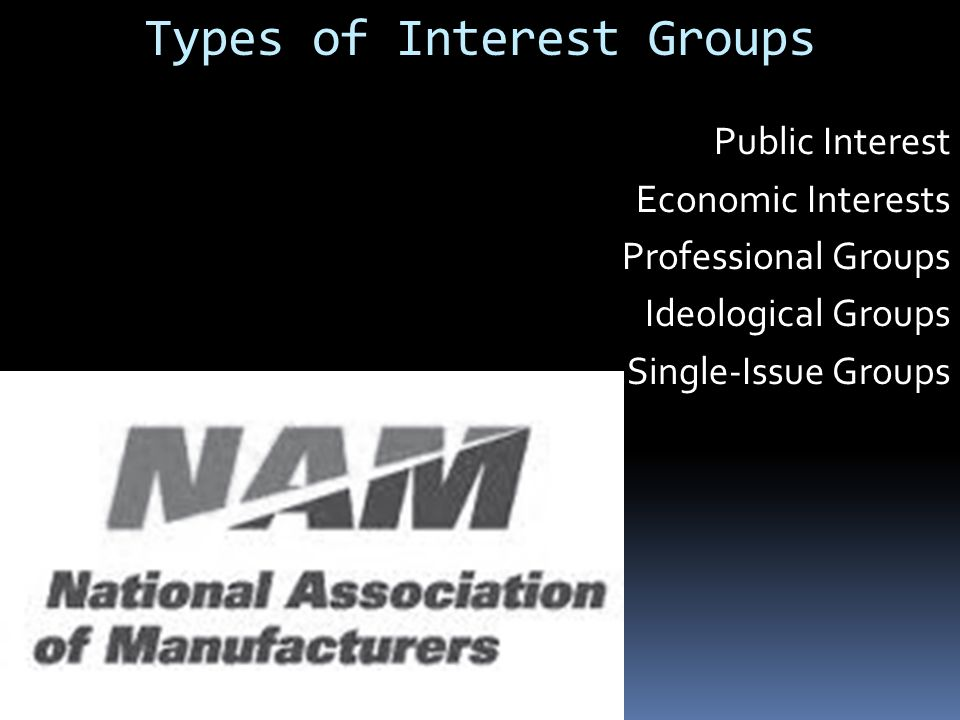 examples and methods of american interest groups ♦ labor groups promote and protect the interest of organized labor examples include  the american medical  of the interest group itself interest groups,.