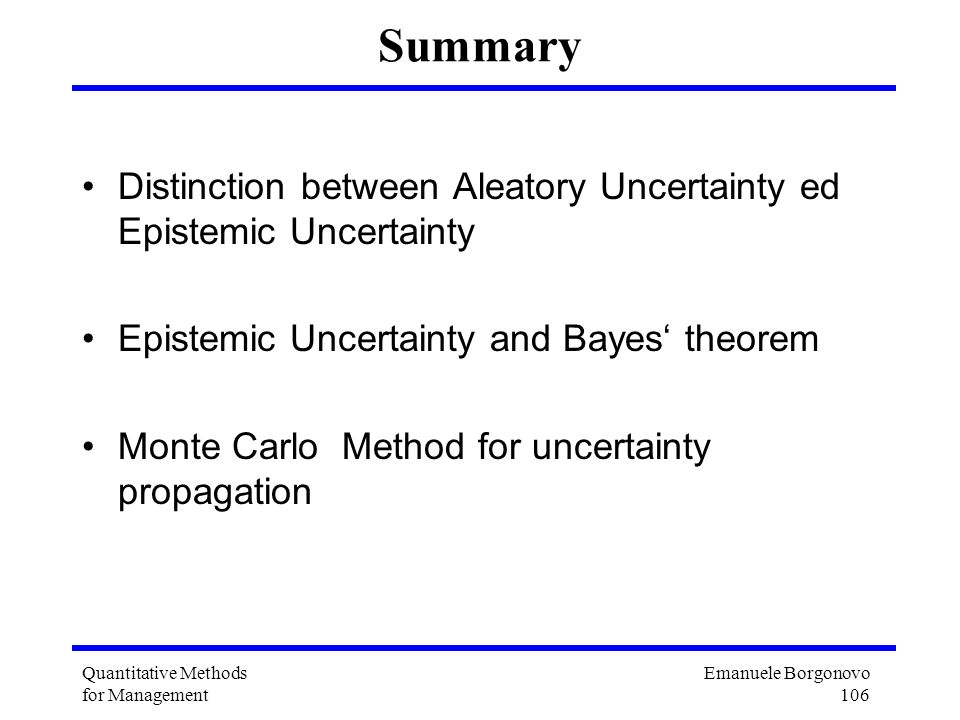 Summary Distinction between Aleatory Uncertainty ed Epistemic Uncertainty. Epistemic Uncertainty and Bayes' theorem.