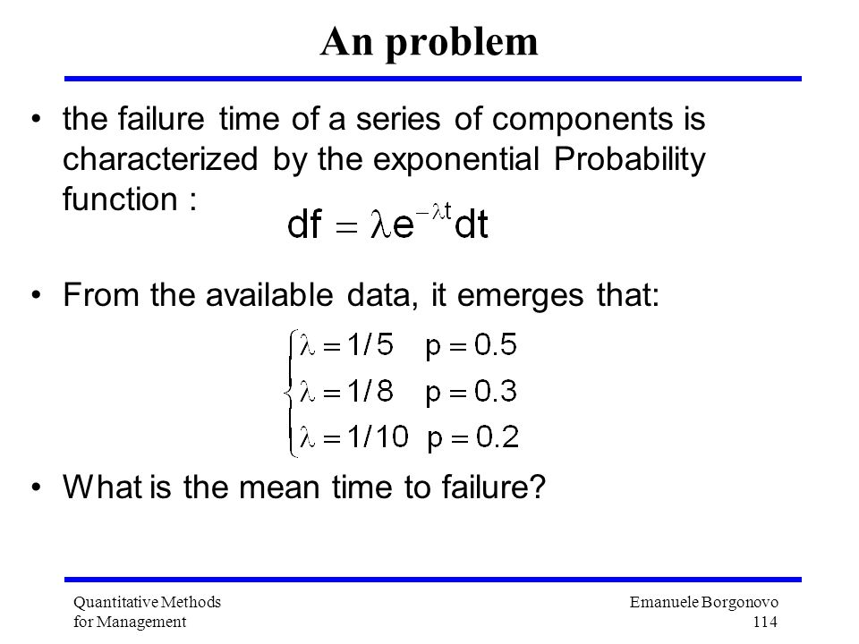An problem the failure time of a series of components is characterized by the exponential Probability function :