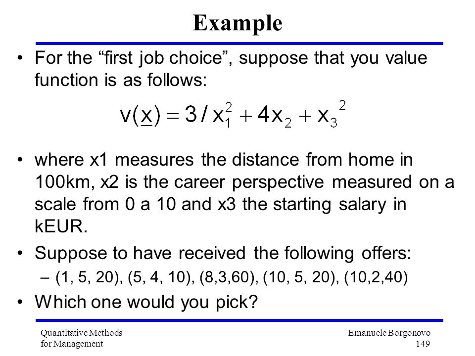 Example For the first job choice , suppose that you value function is as follows: