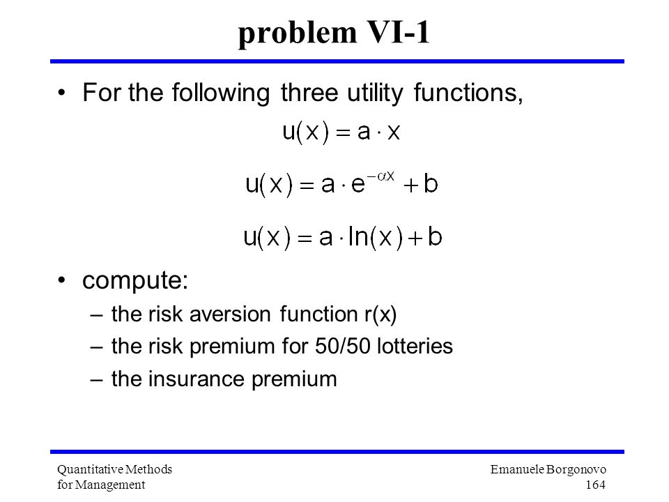 problem VI-1 For the following three utility functions, compute: