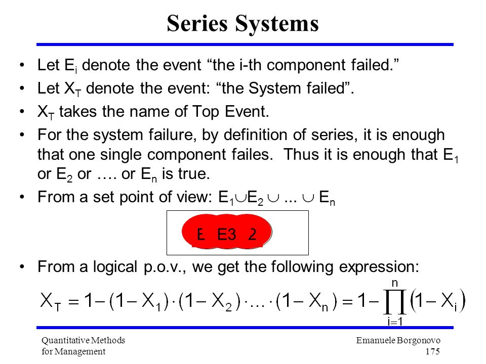 Series Systems Let Ei denote the event the i-th component failed.