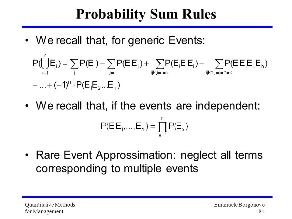 Probability Sum Rules We recall that, for generic Events: