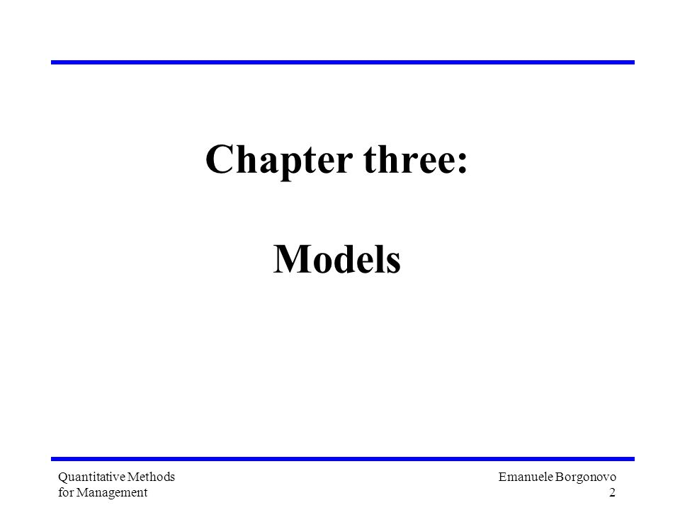 Chapter three: Models Quantitative Methods for Management
