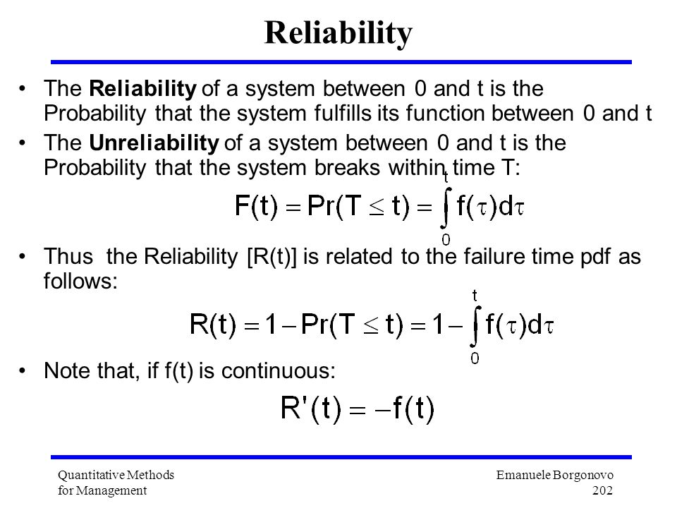 Reliability The Reliability of a system between 0 and t is the Probability that the system fulfills its function between 0 and t.