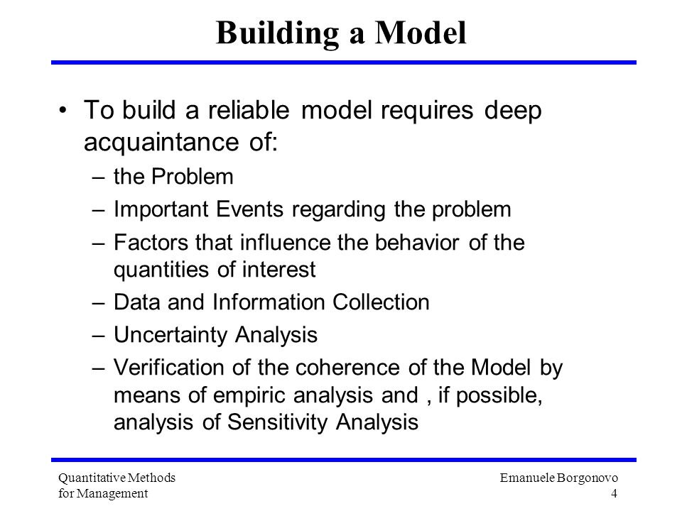 Building a Model To build a reliable model requires deep acquaintance of: the Problem. Important Events regarding the problem.