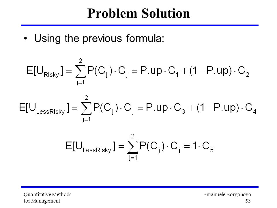 Problem Solution Using the previous formula: