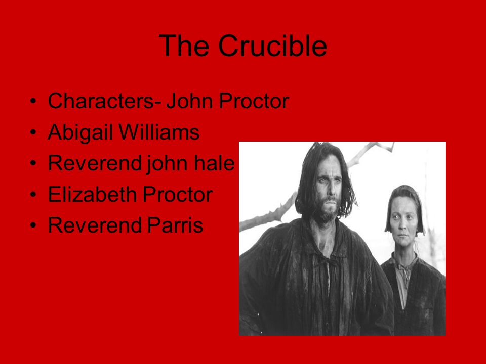 the crucible essay john proctor and elizabeth Elizabeth proctor (née bassett 1650 – unknown) was convicted of witchcraft in the salem witch trials of 1692she was the wife of john proctor, who was also convicted, and he was executed.