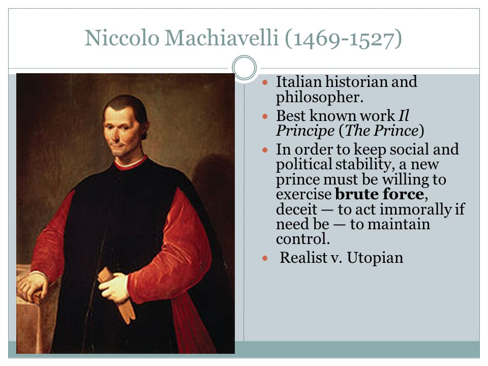 a biography of niccolo machiavelli an italian politician and political philosopher Advice like this, offered by niccolò machiavelli in the prince, made its author's   i would emphasize machiavelli's importance in the history of political thought i  would point out that, before machiavelli, politics was strictly bonded with  you'll  notice that the translator refuses to translate the italian word virtù.