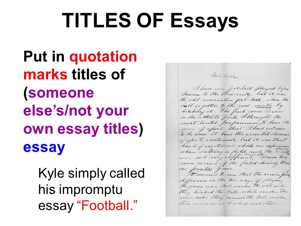 essays underlined quoted That being said, a strict answer to your question is no you should not underline the title of an essay when using it in your own essay you should place it in quotation marks minor edit titles of essays should be enclosed in quotation marks, rather than underlined or italicized.