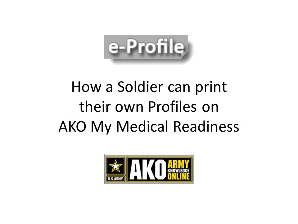 How a Soldier can print their own Profiles on AKO My Medical Readiness