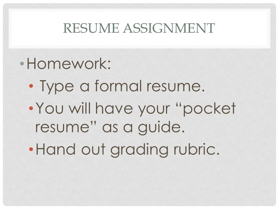you will have your pocket resume as a guide