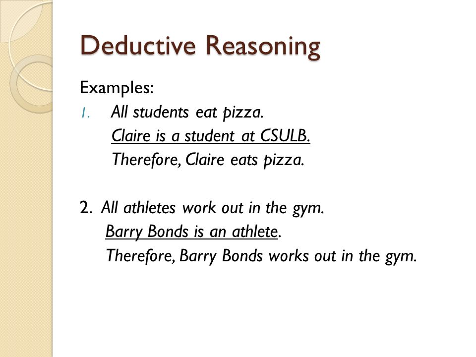 deductive reasoning in an essay Deductive and inductive arguments a or making use of reasoning that can be reconstructed as an inductive argument deductive or an inductive argument.