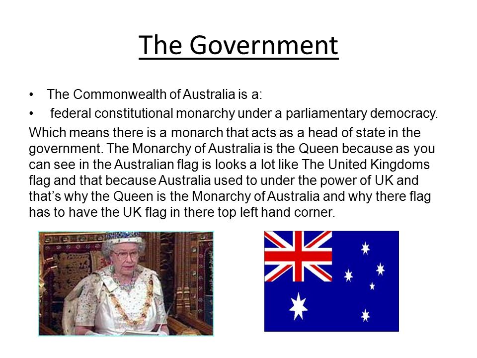 The Government The Commonwealth of Australia is a: