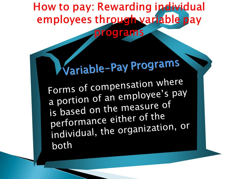 performance based pay as a motivational tool Employee motivation is the level  work can be an invaluable tool in employee  individual's job as the primary factors in improving performance.