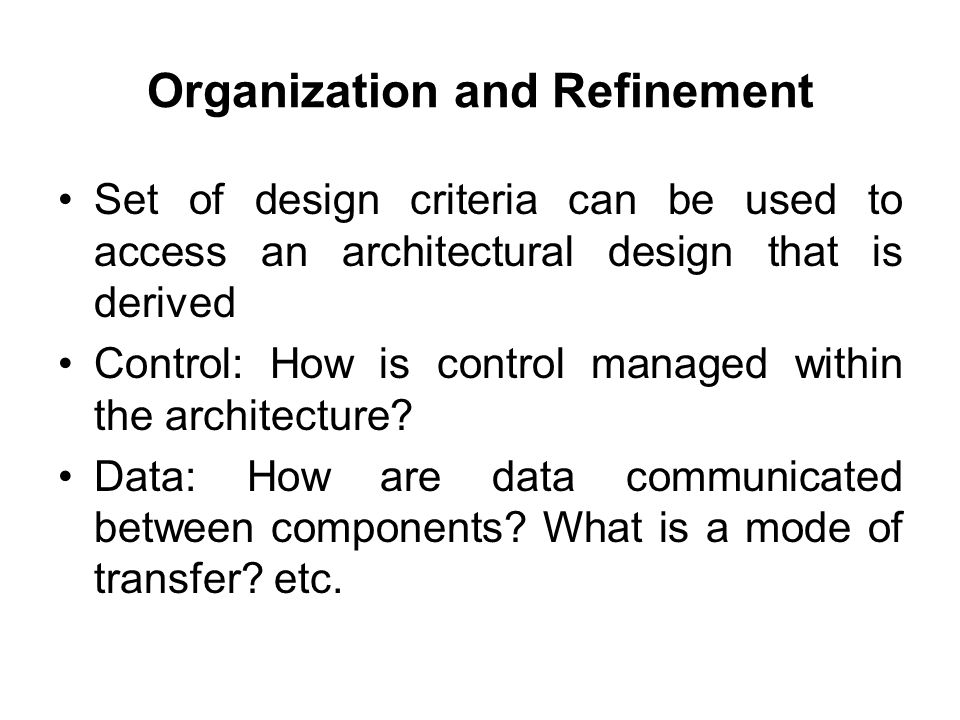 Organization And Refinement. 14 Architectural Design This ...