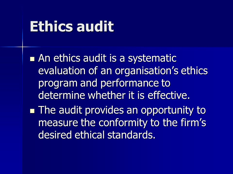 ethics audit questions Ethics  ethics audit questions hsm/230 tara horn michael cottone 01/08/2015 board who gives the board a sense of accountability do they answer to someone with a higher authority or is it decided between the members.